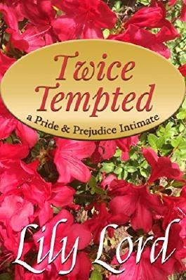 Twice Tempted: a Pride & Prejudice Intimate (Marital Bliss Book 2)