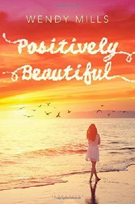Positively Beautiful by Mills, Wendy (2015) Hardcover