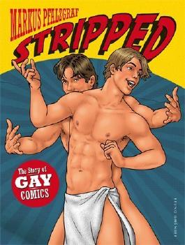Stripped: A Story of Gay Comics by Pfalzgraf, Markus (2012) Hardcover