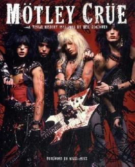Motley Crue: A Visual History, 1983-2005 by Zlozower, Neil (2009) Hardcover