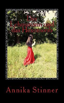 Der Lehnsmann und das Hexenweib: Historischer Kurzroman