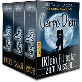Carpe Diem ● (K)ein Filmstar zum Küssen 1 bis 3 | GESAMTAUSGABE (The Moviestar Saga) (German Edition)