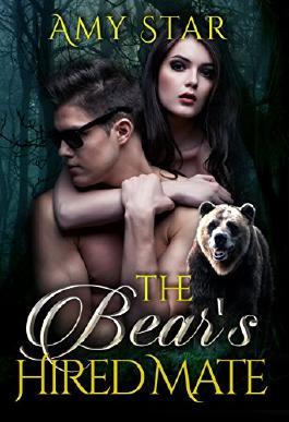 The Bear's Hired Mate: A Paranormal Bear Shifter Romance