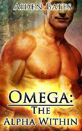 Omega: The Alpha Within (Gay Omega Mpreg Steamy Short Story Romance) (Gay Omega, Gay Alpha, Gay Fiction, Male Pregnancy, Gay Romance)