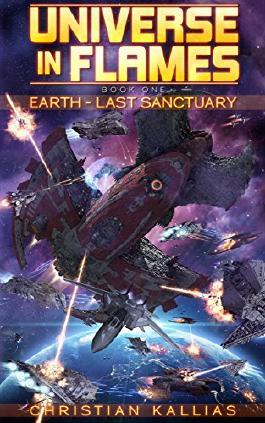 Earth Last Sanctuary (Universe in Flames Book 1)