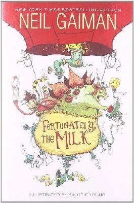Fortunately, the Milk by Gaiman, Neil (2013) Hardcover