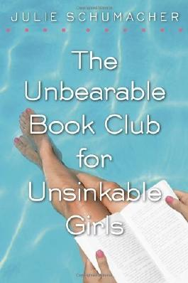 The Unbearable Book Club for Unsinkable Girls by Schumacher, Julie (2013) Paperback
