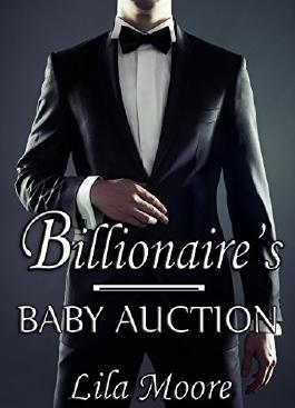 The Billionaire's Baby Auction: Bought By My Stepbrother (The Complete Series)