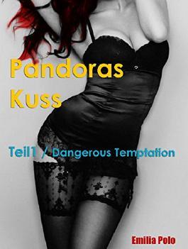 Pandoras Kuss: Dangerous Temptation
