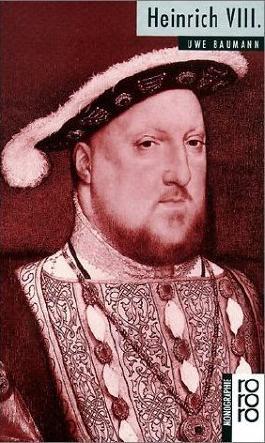 Rowohlts monographien, Nr. 446: Heinrich VIII. von Uwe Baumann (Juni 1991) Sondereinband
