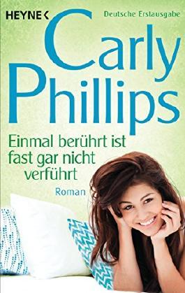 Einmal berührt ist fast gar nicht verführt: Dare 2 - Roman von Carly Phillips (9. November 2015) Taschenbuch