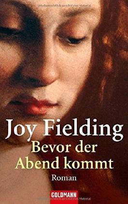 Bevor der Abend kommt: Roman von Joy Fielding (1. September 2004) Taschenbuch