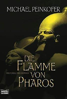 Die Flamme von Pharos von Michael Peinkofer (11. März 2008) Taschenbuch