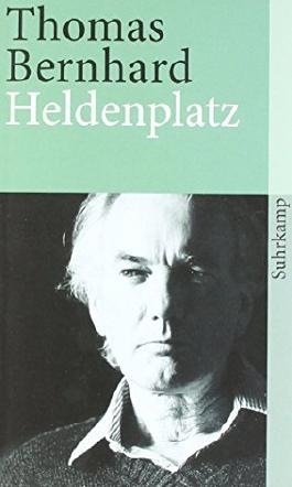 Heldenplatz (suhrkamp taschenbuch) von Thomas Bernhard (22. August 1995) Taschenbuch