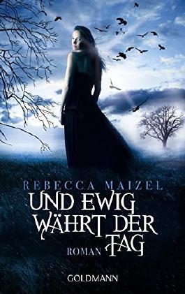 Und ewig währt der Tag: Roman von Rebecca Maizel (18. März 2013) Taschenbuch