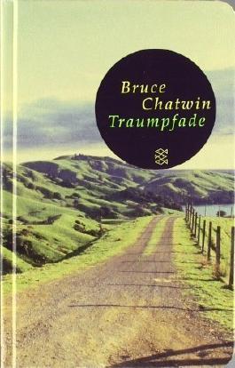 Traumpfade: Roman (Fischer Taschenbibliothek) von Bruce Chatwin (17. August 2006) Taschenbuch