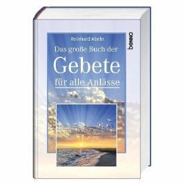 Das große Buch der Gebete für alle Anlässe von Reinhard Abeln (Dezember 2011) Gebundene Ausgabe