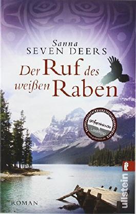 Der Ruf des weißen Raben von Sanna Seven Deers (15. Juli 2011) Taschenbuch