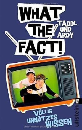 What The Fact!: Völlig unnützes Wissen von Taddl & Ardy (6. März 2015) Taschenbuch