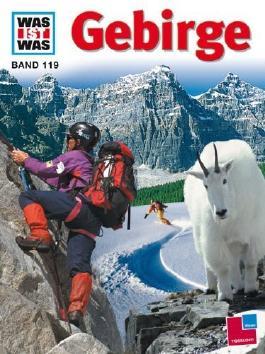 WAS IST WAS, Band 119: Gebirge von Hanke Huber (7. März 2005) Gebundene Ausgabe
