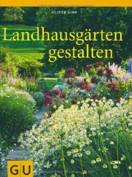 Landhausgärten gestalten (GU Garten Extra) von Oliver Kipp (2. Februar 2010) Gebundene Ausgabe