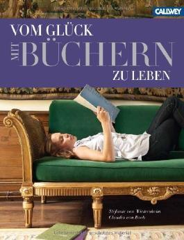 Vom Glück mit Büchern zu leben von Stefanie von Wietersheim (23. August 2012) Gebundene Ausgabe