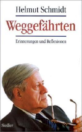 Weggefährten. Erinnerungen und Reflexionen von Helmut Schmidt (1996) Gebundene Ausgabe
