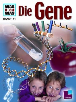 WAS IST WAS, Band 111: Die Gene von Claudia Eberhard-Metzger (2001) Gebundene Ausgabe