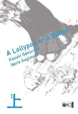 A lollypop or a bullet 01 von Iqura Sugimoto (3. Mai 2010) Taschenbuch