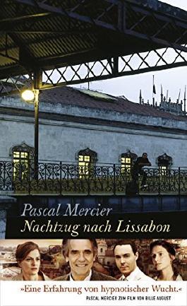 Nachtzug nach Lissabon: Roman von Pascal Mercier (20. August 2004) Gebundene Ausgabe