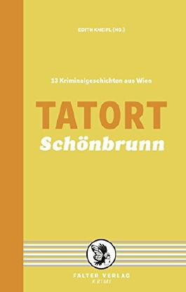 Tatort Schönbrunn: 13 Kriminalgeschichten aus Wien von Edith Kneifl (Herausgeber), Raoul Biltgen (3. Oktober 2014) Gebundene Ausgabe