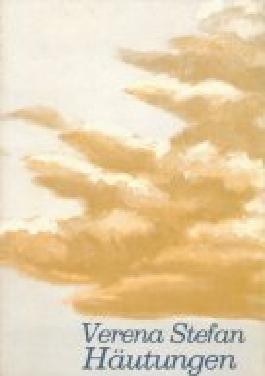Häutungen. Autobiografische Aufzeichnungen, Gedichte, Träume, Analysen von Verena Stefan (Februar 1993) Broschiert