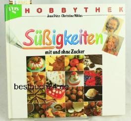 Hobbythek Süssigkeiten mit und ohne Zucker von Jean Pütz (August 1997) Gebundene Ausgabe