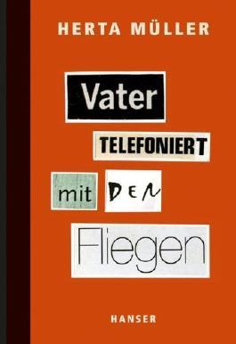 Vater telefoniert mit den Fliegen von Herta Müller (27. August 2012) Gebundene Ausgabe