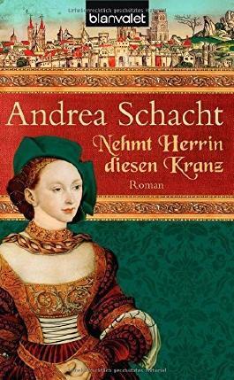 Nehmt Herrin diesen Kranz (Alyss, die Tochter der Begine Almut, Band 2) von Andrea Schacht (14. Juni 2010) Taschenbuch