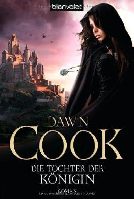 Die Tochter der Königin: Roman (Königinnen-Zyklus, Band 1) von Dawn Cook (2010) Taschenbuch