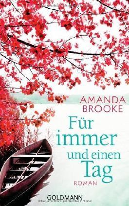 Für immer und einen Tag: Roman von Amanda Brooke (17. Februar 2014) Taschenbuch