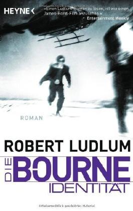Die Bourne Identität: Bourne 1 - Roman (JASON BOURNE, Band 1) von Robert Ludlum (8. Februar 2011) Taschenbuch