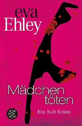 Mädchen töten: Ein Sylt-Krimi von Eva Ehley (23. April 2015) Taschenbuch