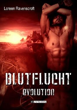 Blutflucht: Evolution von Loreen Ravenscroft (23. Februar 2012) Broschiert