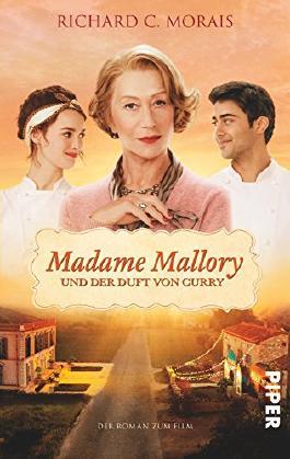 Madame Mallory und der Duft von Curry: Der Roman zum Film von Richard C. Morais (11. August 2014) Taschenbuch