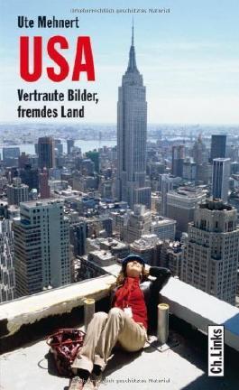 USA: Vertraute Bilder, fremdes Land (Diese Buchreihe wurde ausgezeichnet mit dem ITB-Bookaward 2014) von Ute Mehnert (13. September 2010) Broschiert