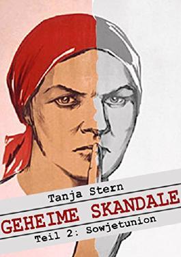 Geheime Skandale - Teil 2: Sowjetunion: Verschwiegenes aus dem Kalten Krieg