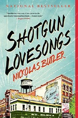 Shotgun Lovesongs: A Novel by Butler, Nickolas (2015) Paperback