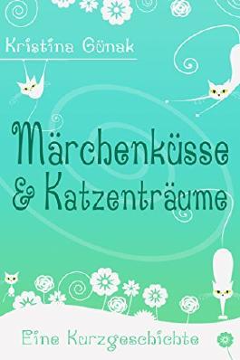 Märchenküsse & Katzenträume