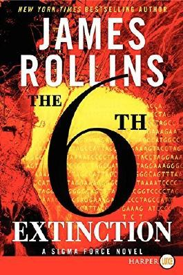 The Sixth Extinction (Sigma Force) by Rollins, James (2014) Paperback
