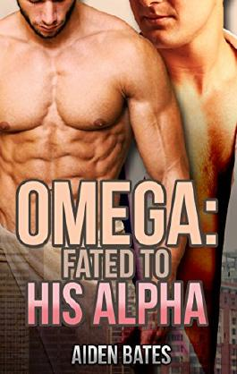 Omega: Fated To His Alpha (Gay Omega Mpreg Steamy Short Story Romance) (Gay Omega, Gay Alpha, Gay Fiction, Male Pregnancy, Gay Romance)