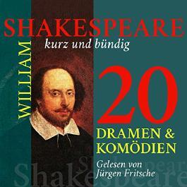 20 Dramen und Komödien: Shakespeare kurz und bündig