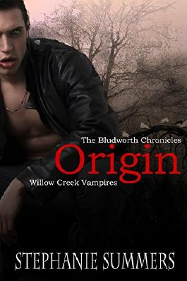 The Bludworth Chronicles: Origin: A short companion story to The Willow Creek Vampires Series