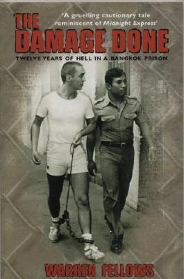 The Damage Done: Twelve Years of Hell in a Bangkok Prison New Edition by Fellows, Warren (2000) Taschenbuch